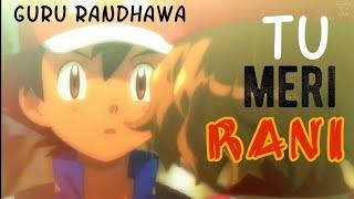 """ Tu meri rani "" guru randhawa | ash and Serena love  amourshipping"