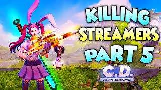 NotLSD | Killing Streamers on Creative Destruction #5