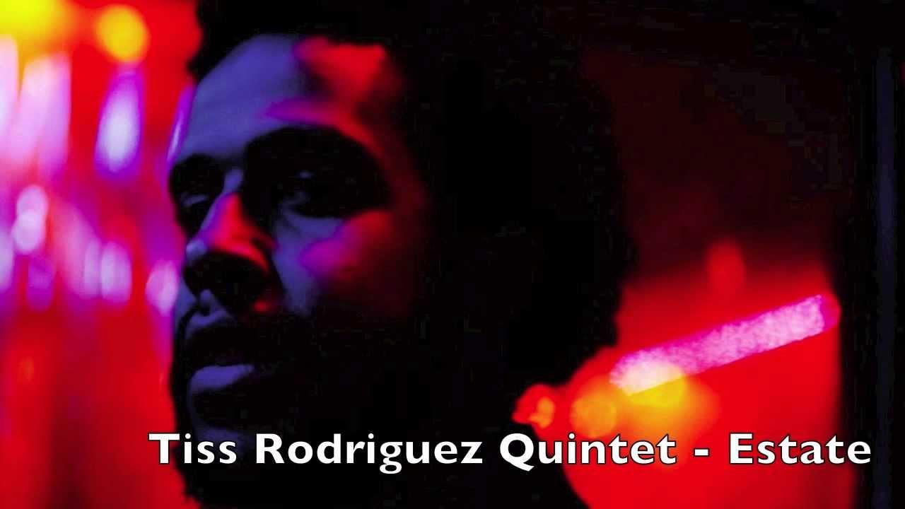 Tiss Rodriguez Quintet | Estate