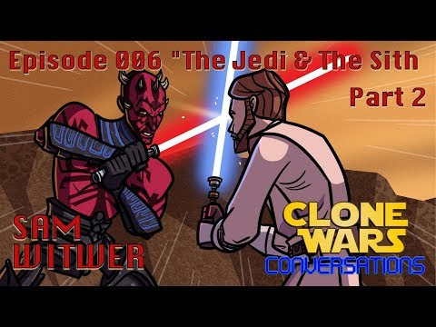"Clone Wars Conversations Ep. 6: Sam Witwer ""The Jedi & The Sith"" Part 2"