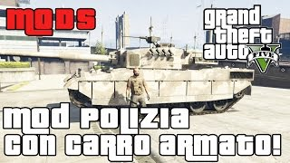 GTA 5 PC Mods - MOD POLIZIA DI PATTUGLIA COL CARRO ARMATO - GTA 5 POLICE MOD GAMEPLAY ITA