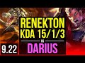RENEKTON vs DARIUS (TOP) | KDA 15/1/3, 8 solo kills, 2 early solo kills | Korea Diamond | v9.22