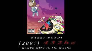 Kanye West ft. Lil Wayne - Barry Bonds [432hz]