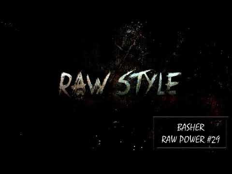 Basher - RAW Power #29 (Raw Hardstyle Mix - March 2018) (Rawstyle)