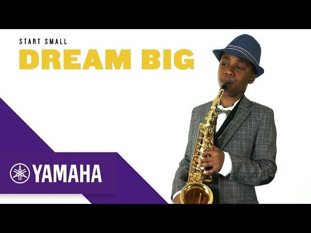 Start Small, Dream Big | Saxophone | The Student Range | Yamaha Music