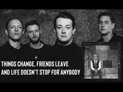 Deaf Havana - Things Change, Friends Leave And Life Doesn't Stop For Anybody (w/Lyrics)