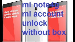 Mi Note 4G Mi Account Remove Tool