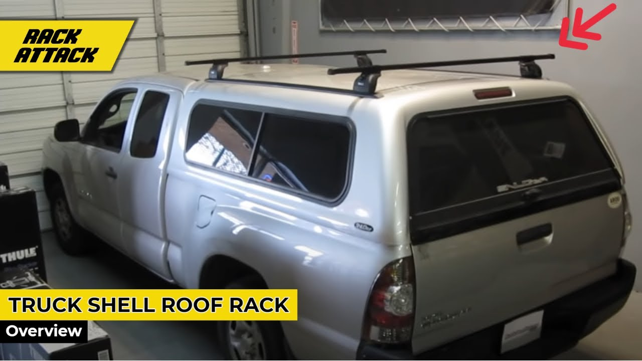 Truck Cap C&er Shell Topper with Thule Podium Base Roof Rack on Tracks by Rack Outfitters - YouTube & Truck Cap Camper Shell Topper with Thule Podium Base Roof Rack on ...