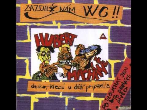 Hubert Macháně - Zazdili Nám WC