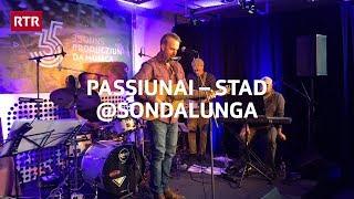 Passiunai – Stad live @Sondalunga