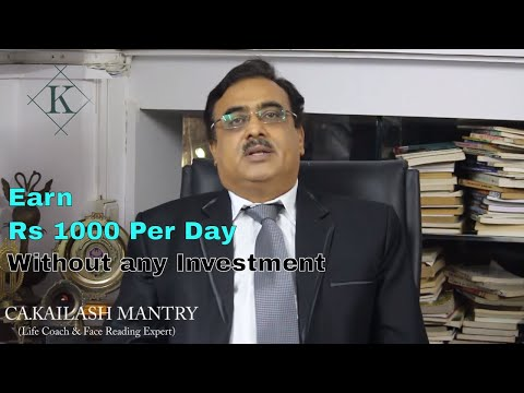 Earn rs1000per day easily from tomorrow BY CA KAILASH MANTRY