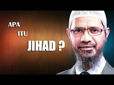 Apa Arti Jihad Sebenarnya? | Dr. Zakir Naik