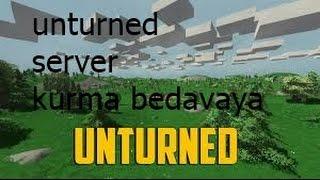 unturned server kurma %100 oluyo