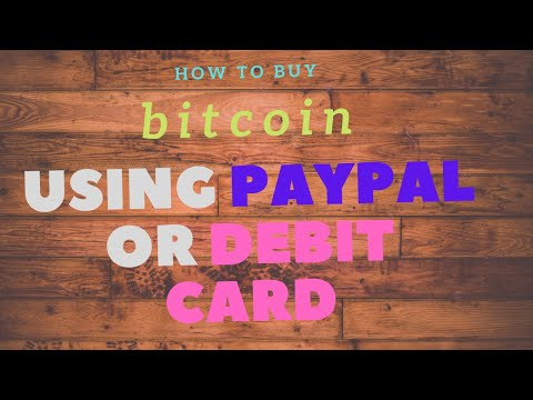 How To Buy Bitcoin Using Paypal Or Debit Card...
