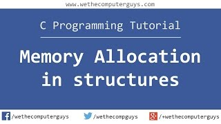 C Programming Language Tutorial (Advanced) - Memory Allocation in Structures