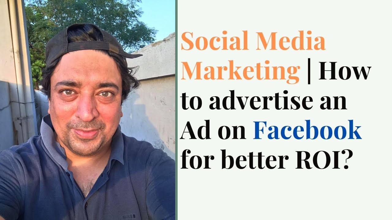 Social Media Marketing | How to advertise an Ad on Facebook for better ROI? | 2020