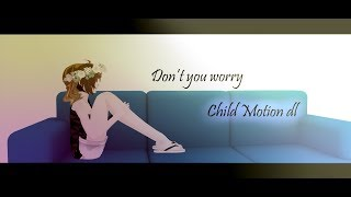 [MMD] 60 fps||Don't you worry child || Motion dl