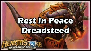 [Hearthstone] Rest In Peace Dreadsteed