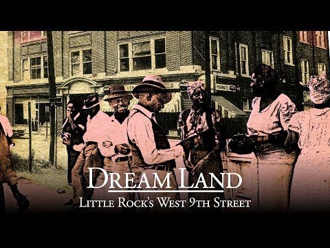 Dream Land: Little Rock's West 9th Street