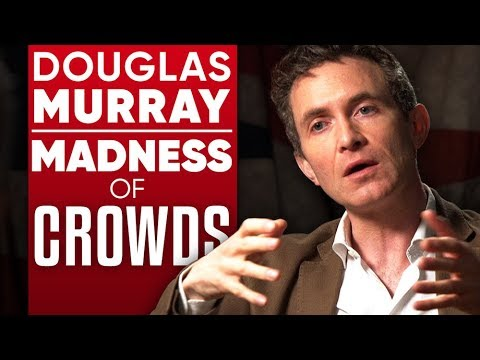 DOUGLAS MURRAY - MADNESS OF CROWDS: Gender, Race And Identity - Part 1/2 | London Real