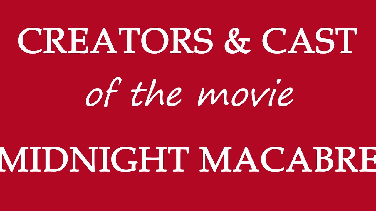 Download Midnight Macabre (2017) Motion Picture Cast Information