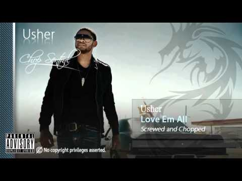 Love Em All - Usher (Screwed and Chopped)