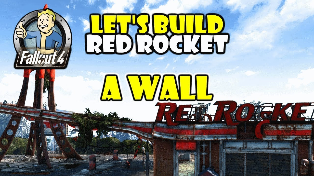 Fallout 4 Let's Build - Red Rocket - Build a Wall Section - Fallout 4 PC  Modded Settlement Building