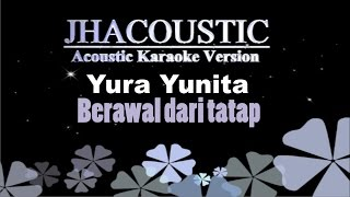 Video Yura Yunita - Berawal dari tatap (Acoustic Karaoke Version) download MP3, 3GP, MP4, WEBM, AVI, FLV Juli 2018