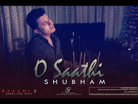 O Saathi | Cover | Atif Aslam | Baaghi 2 | Shubham Banerjee | Tiger Shroff