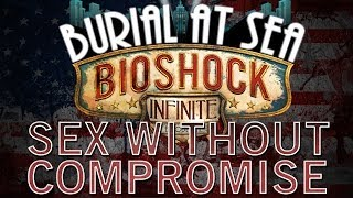 Sex Without Compromise - Bioshock: Infinite - Burial at Sea DLC - Episode 2