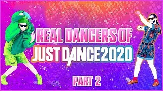 Real Dancers of Just Dance 2020 | PART 2/2