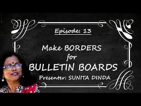 Episode 13: Simple steps to create BORDERS for Bulletin boards in school