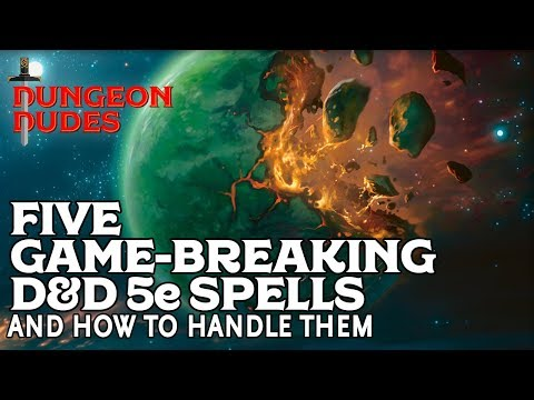 Five Gamebreaking Spells in D&D 5e and how to handle them