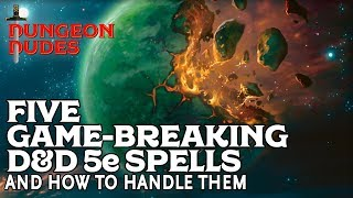 Five Gamebreaking Spells in D&D 5e (and how to handle them)