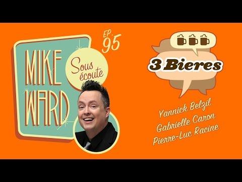 MIKE WARD SOUS ÉCOUTE #95 – (3 Bières)