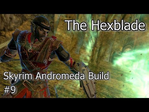 Skyrim Build - The Hexblade - Andromeda Build #9