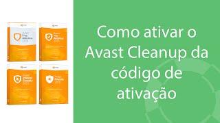 Como ativar o Avast Cleanup da código de ativação