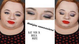 Makijaż nowościami - Kat Von D, Becca, MUFE