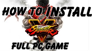 How to install Street Fighter V Full PC Game