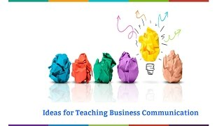 Ideas for Teaching Business Communication