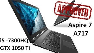NEW i7 6 Core - Acer Aspire 7 A715 7300HQ, GTX 1050 Review
