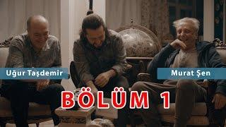 Murat Şen - Uğur Taşdemir ve Fox   Bölüm 1