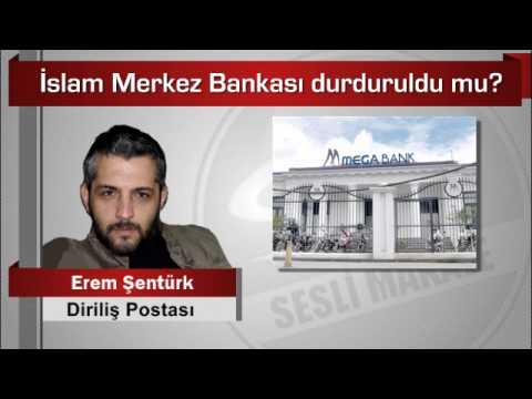 Erem Şentürk  İslam Merkez Bankası durduruldu mu