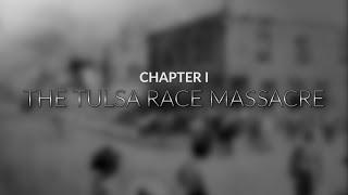 Tulsa Race Massacre: Chapter 1; The Tulsa Race Massacre
