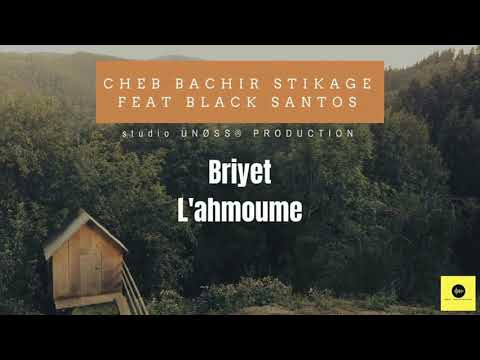 Cheb Bachir stikage Feat Black Santos - Briyet L'ahmoume - ( New 2019 )