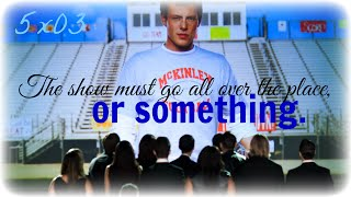 the show must go all over the place, or something. Glee (5x03)
