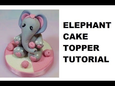 How To Make An Elephant Cake Topper