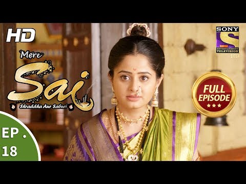 Mere Sai - मेरे साईं - Ep 18 - Full Episode - 18th October, 2017