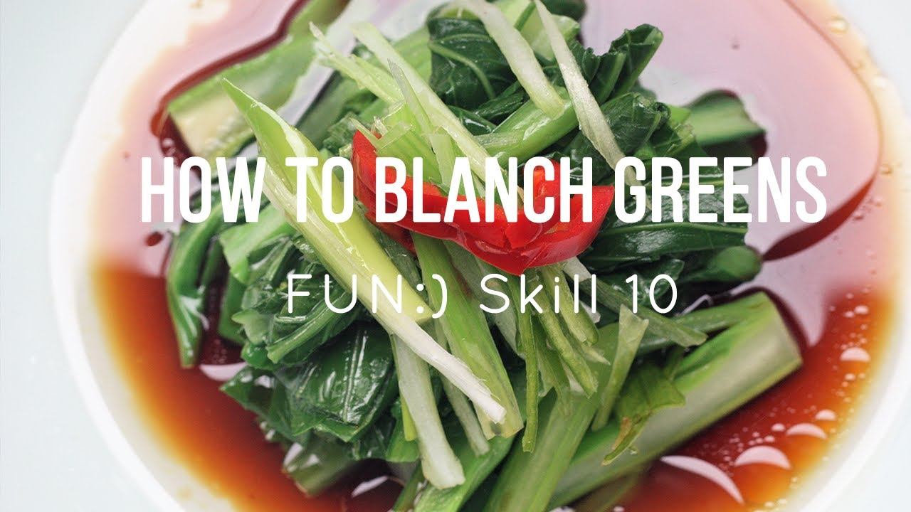 FUN:) Skill 010: Blanching Greens & Sizzling Oil Technique (Choy Sum)