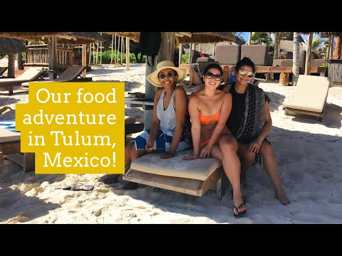 Culinary Adventure in Tulum #SheExplores